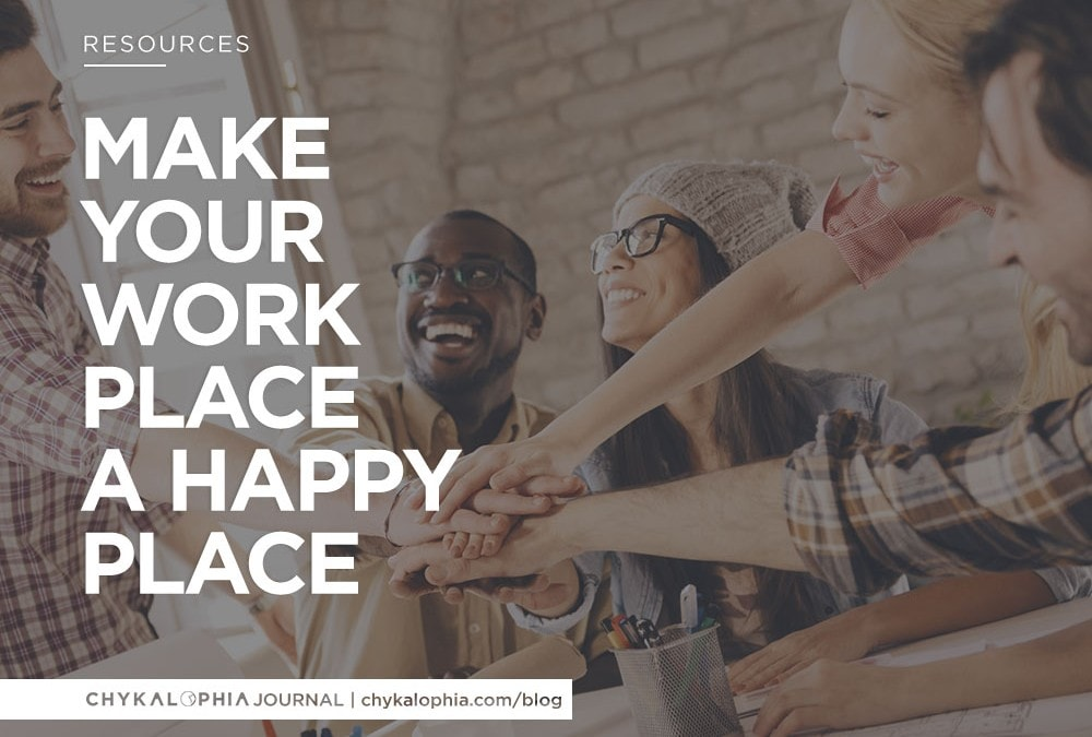 Make Your Work Place A Happy Place