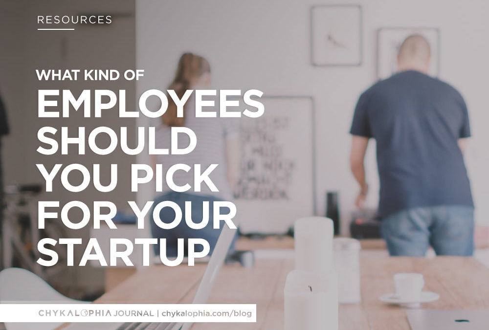 What Kind of Employees Should You Pick for Your Startup