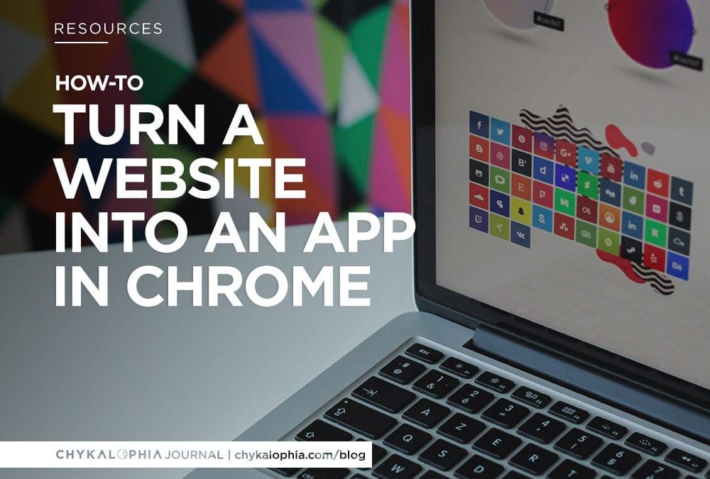 Chrome Turn Website Into App